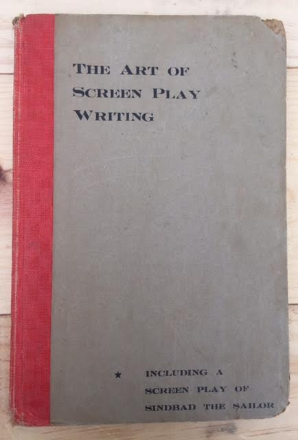 Image for The Art of Screen Play Writing - including a complete SCREEN PLAY of the world famous story SINBAD THE SAILOR