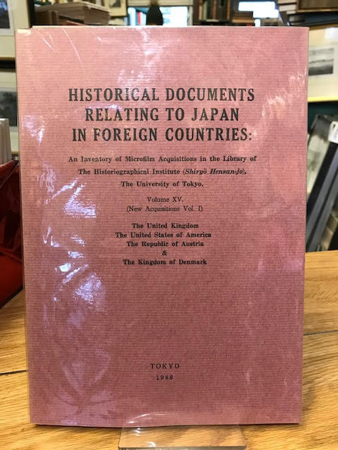 Image for Historical Documents Relating to Japan in Foreign Countries: An Inventory of Microfilm Acquisitions in the Library of the Historiographical Institute (shiryo Hensan - jo)