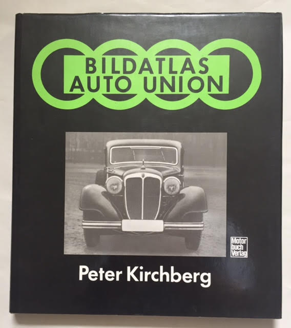 Image for Bildatlas Auto Union: Eine Technikhistorische Fotodokumentation