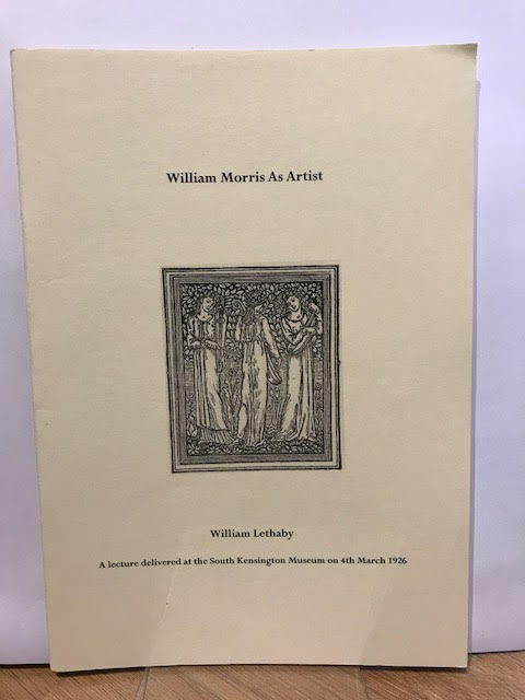 Image for William Morris as Artist. A Lecture Delivered at the South Kensington Museum on 4th March 1926