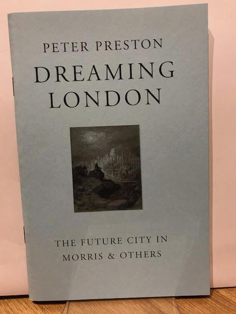 Image for Dreaming London: The Future City in Morris & Others. Kelmscott Lecture 2002