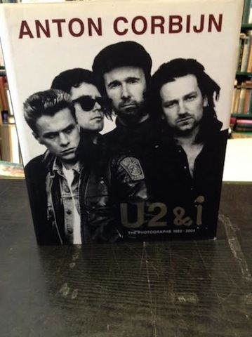 Image for Anton Corbijn: U2 and I : The Photographs 1982 - 2004
