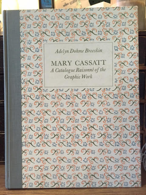 Image for Mary Cassatt : A Catalogue Raisonne of the Graphic Work