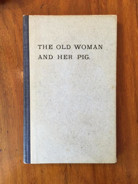 Image for The Old Woman and Her Pig, an Old Story in a New Dress