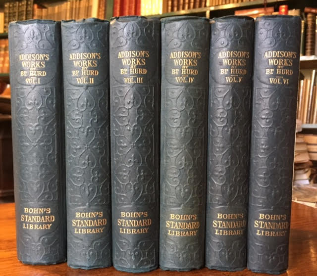 Image for The Works of the Right Honourable Joseph Addison. A New Edition, with Large Additions, Chiefly Unpublished, Collected and Edited by Henry G. Bohn. In six volumes