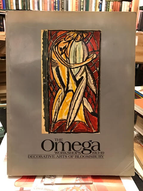 Image for The Omega Workshops, 1913-19: Decorative Arts of Bloomsbury Crafts Council Gallery, 18 January-18 March 1984 a Crafts Council Exhibition