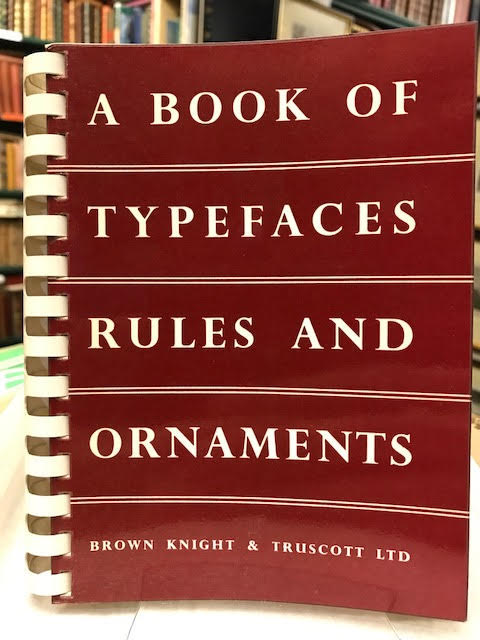 Image for A Book of Typefaces Rules and Ornaments Used By Brown Knight and Truscott