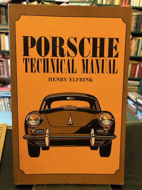 Image for Porsche Technical Manual : A Comprehensive Technical Manual for Engineers, Mechanics and Owners
