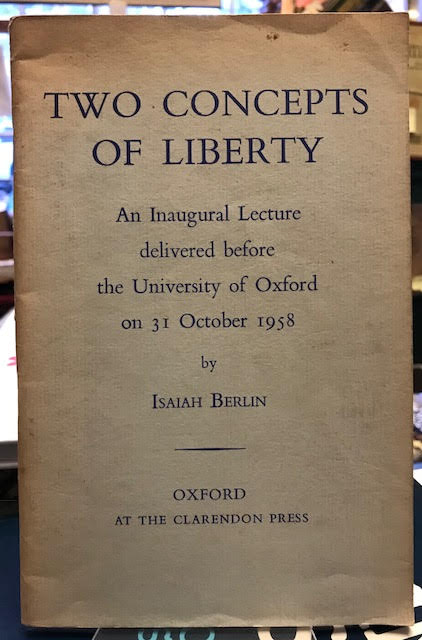 Image for Two Concepts Of Liberty an Inaugural Lecture Delivered Before the Oxford Union on 31 October 1958